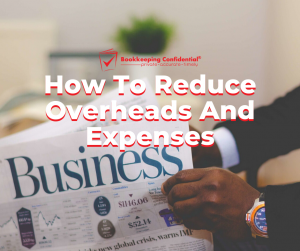 How To Reduce Overheads And Expenses, Business Tips, Small Business Growth,