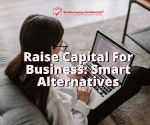 Smart Alternatives To Raising Capital