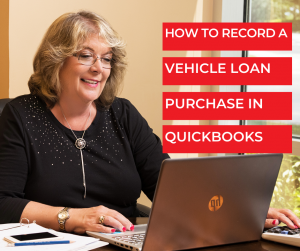 How to Record Vehicle Loan Purchase in QuickBooks - Bookkeeping Confidential, full-service virtual bookkeeping firm for small businesses and startups.