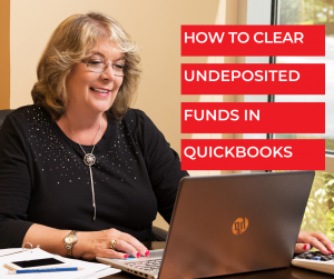BHow To Clear Undeposited Funds in QuickBooks - ookkeeping Confidential, full-service virtual bookkeeping firm for small businesses and startups.